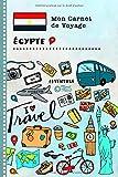 Egypte Carnet de Voyage: Journal de bord avec guide pour enfants. Livre de suivis des enregistrements pour l'écriture, dessiner, faire part de la gratitude. Souvenirs d'activités vacances...