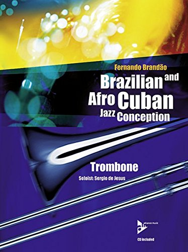 Brazilian and Afro-Cuban Jazz Conception Trombone +CD (Advance Music: Brazilian and Afro-cuban Jazz Conception) por Divers Auteurs
