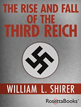 The Rise and Fall of the Third Reich (English Edition) par [Shirer, William L.]