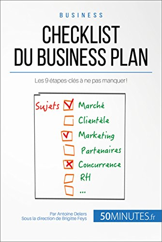 Checklist du business plan: Les 9 tapes-cls  ne pas manquer ! (Gestion & Marketing t. 27)