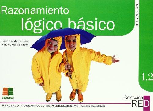 Razonamiento lógico básico (Refuerzo y desarrollo de habilidades mentales básicas) por Carlos Yuste Hernanz