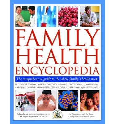 [(Family Health Encyclopedia: The Comprehensive Guide to the Whole Family's Health Needs)] [Author: Peter Fermie] published on (June, 2014)