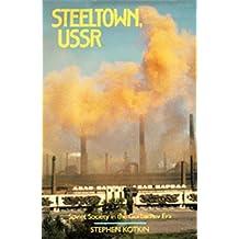 Steeltown U. S. S. R.: Soviet Society in the Gorbachev Era by Stephen Kotkin (26-Oct-1992) Paperback