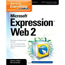 How to Do Everything Microsoft Expression Web 2 by Donna Baker (2009-02-11)