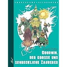 Goodwin, der grosse und schreckliche Zauberer (Zauberland-Bilderbücher)