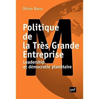 Politique de la Très Grande Entreprise: Leadership et démocratie planétaire (Hors collection)