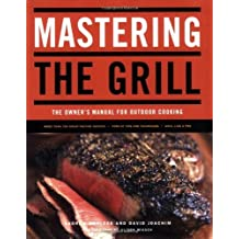 Mastering the Grill: The Owner's Manual for Outdoor Cooking by Andrew Schloss (2007-04-02)