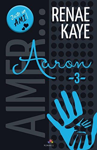 Aimer... T3 : Aaron - Renae Kaye 51qxhTzovbL