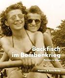 Backfisch im Bombenkrieg: Das Tagebuch der Gitti E - Notizen in Steno 1943-45 - Annett Gröschner, Barbara Felsmann, Grischa Meyer