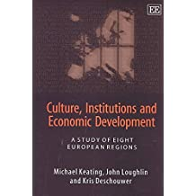 [Culture, Institutions and Economic Development: A Study of Eight European Regions] (By: Michael Keating) [published: April, 2003]