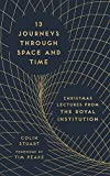 13 Journeys Through Space and Time: Christmas Lectures from the Royal Institution (Hardcover)