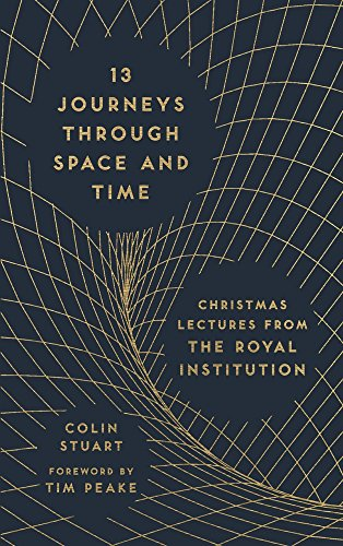 13-journeys-through-space-and-time-christmas-lectures-from-the-royal-institution
