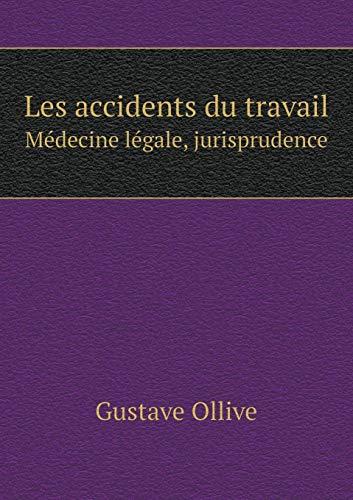 Les Accidents Du Travail Médecine Légale, Jurisprudence