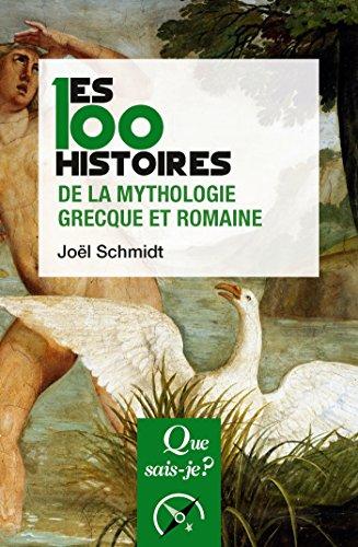 Les 100 histoires de la mythologie grecque et romaine: « Que sais-je ? » n° 4044 par Joël Schmidt