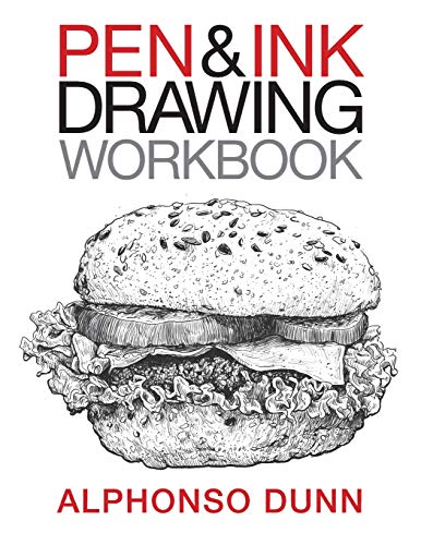 Pen and Ink Drawing Workbook: Volume 2 por Alphonso A Dunn