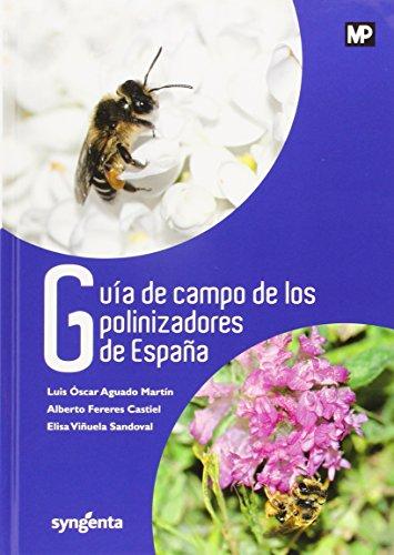Guía de campo de los polinizadores de España (Agricultura (mundi Prensa))