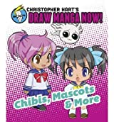 [(Christopher Hart's Draw Manga Now! Chibis, Mascots, and More)] [Author: Christopher Hart] published on (August, 2013)