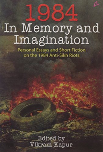 1984: In Memory and Imagination – Personal Essays and Stories on the 1984 Anti-Sikh Riots