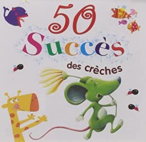 """Afficher """"50 cinquante succès des crèches"""""""