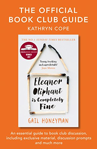 The Official Book Club Guide: Eleanor Oliphant is Completely Fine (English Edition) por Kathryn Cope