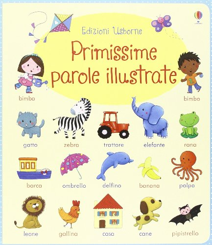 Primissime parole illustrate. Ediz. illustrata