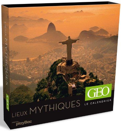 Le calendrier Géo - Lieux Mythiques