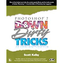 Photoshop 7 Down and Dirty Tricks by Scott Kelby (2002-05-03)