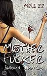 Mother Fucker, tome 1 : Thug Mum par Mell 2.2
