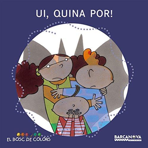 Ui, quina por! (Llibres Infantils I Juvenils - El Bosc De Colors) por Estel Baldó