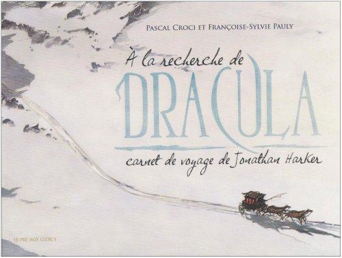 A la recherche de Dracula : Carnet de voyage de Jonathan Harker par Pascal Croci