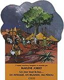 Un jour tout là-bas... en Afrique, en Irlande, au Pérou - Kouamé et les mille mains invisibles ; Paddy-joe et le monstre marin ; Palomita et le secret des indiens de Chacohuma (2CD audio)