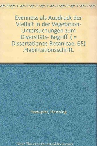 Evenness als Ausdruck der Vielfalt in der Vegetation. Untersuchungen zum Diversitäts-Begriff. Dissertationes Botanicae Band 65. Vom Verfasser signiert. Sauberes Paperback. - 268 S. (pages)