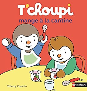 "Afficher ""T'choupi<br /> T'choupi mange à la cantine"""