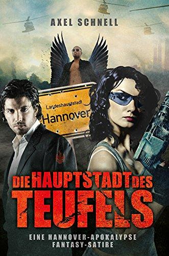 Die Hauptstadt des Teufels.: Eine Hannover-Apokalypse