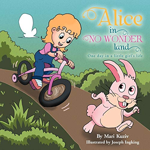 Alice in NO WONDERland: One day in a little girl's life