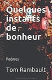 Telecharger Livres Quelques instants de bonheur Poemes en vers libres (PDF,EPUB,MOBI) gratuits en Francaise