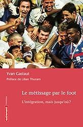 Le métissage par le foot : L'intégration, mais jusqu'où ?