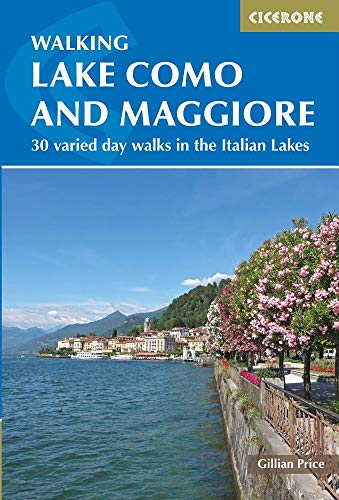 Walking Lake Como and Maggiore: Day walks in the Italian Lakes (Cicerone Walking Guides)