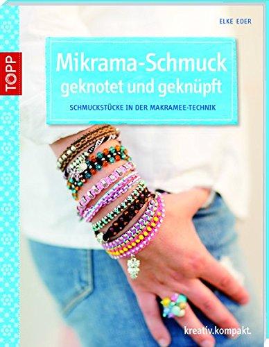 Mikrama-Schmuck geknotet: Schmuckstücke in der Makramee-Technik (kreativ.kompakt.)