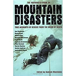 The Mammoth Book of Mountain Disasters: True Stories of Rescue from the Brink of Death (Mammoth Books) by [MacInnes, Hamish]