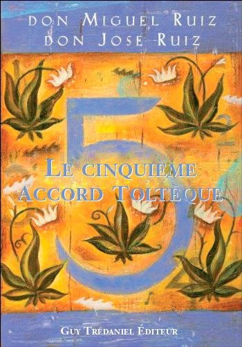 Le cinquime Accord Toltque
