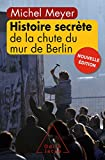 histoire secr?te de la chute du mur de berlin