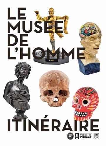 Le Musée de l'homme : Itinéraire par Cécile Aufaure, Collectif