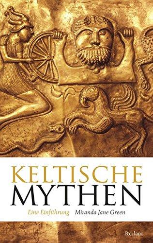 Keltische Mythen: Eine Einführung (Reclam Taschenbuch)