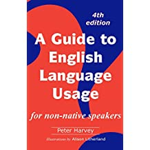 A Guide to English Language Usage for non-native speakers (English Edition)