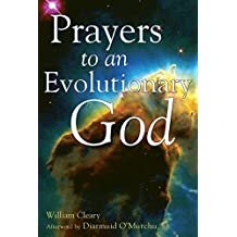 Prayers to an Evolutionary God by William Cleary (2004-04-01)