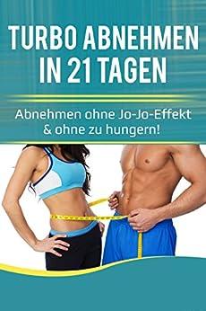 Abnehmen/ Diät/ Ernährung: Schnell Abnehmen in 21 Tagen