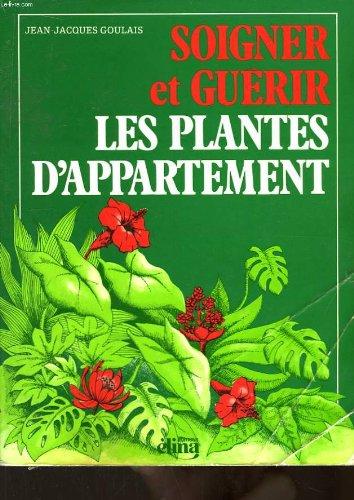 Soigner et guérir les plantes d'appartement