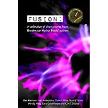 Fusion: A collection of short stories from Breakwater Harbor Books' authors