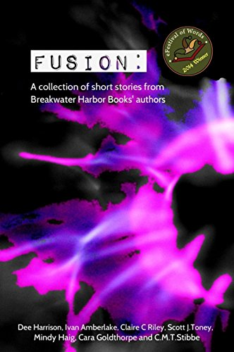 Fusion: A collection of short stories from Breakwater Harbor ...